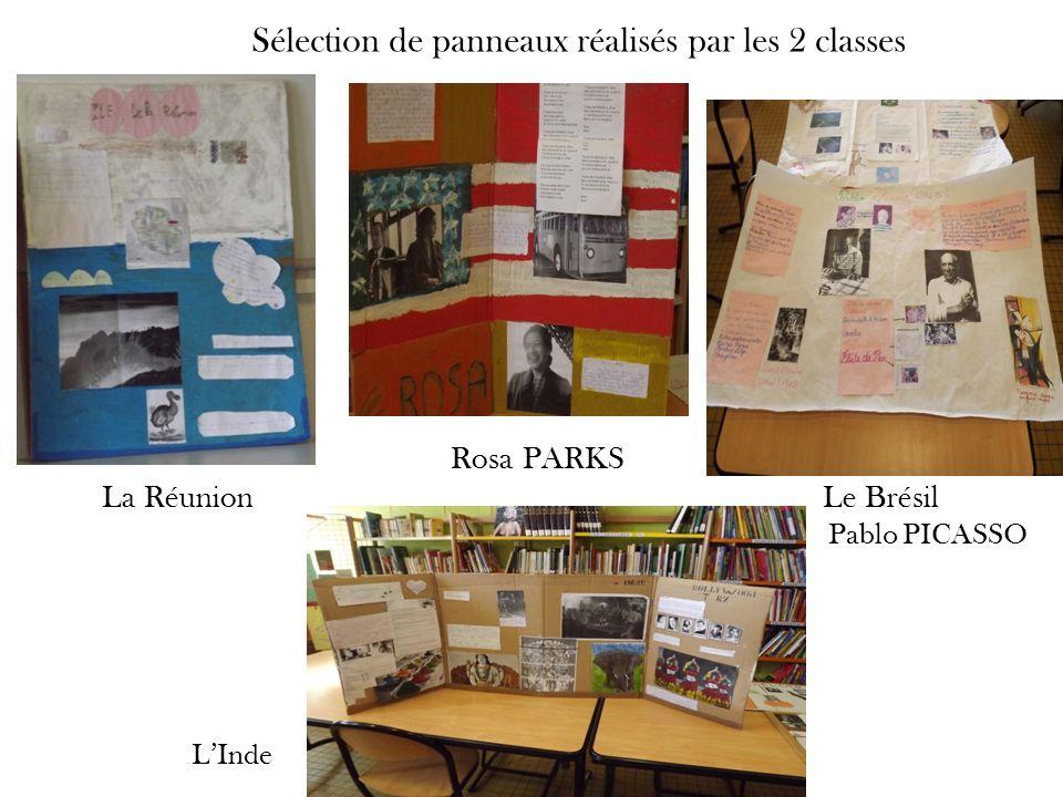 Sélection de panneaux réalisés par les 2 classes Rosa PARKS La Réunion Le Brésil Pablo PICASSO LInde