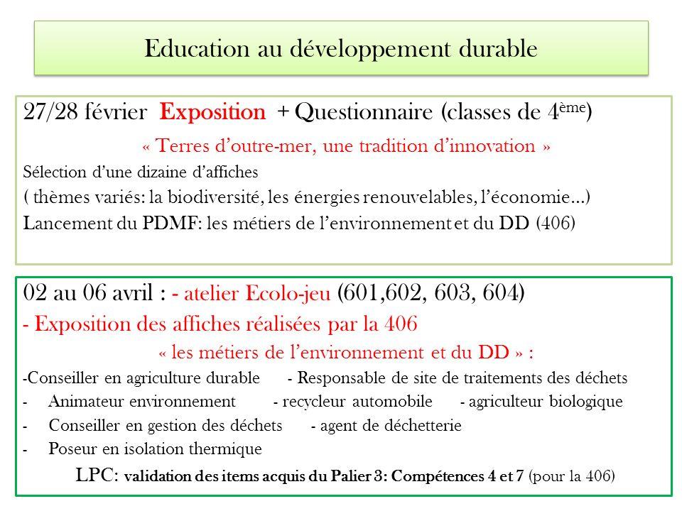 Education au développement durable 27/28 février Exposition + Questionnaire (classes de 4 ème ) « Terres doutre-mer, une tradition dinnovation » Sélec