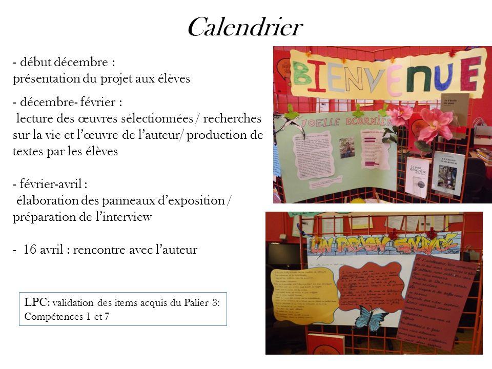 Calendrier - début décembre : présentation du projet aux élèves - décembre- février : lecture des œuvres sélectionnées / recherches sur la vie et lœuv