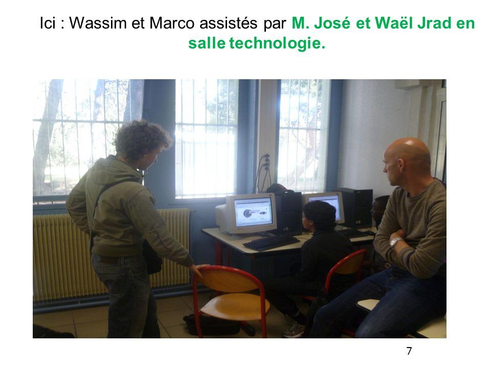 Ici : Wassim et Marco assistés par M. José et Waël Jrad en salle technologie. 7