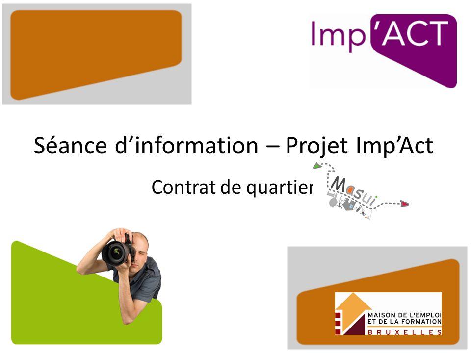 Séance dinformation – Projet ImpAct Contrat de quartier