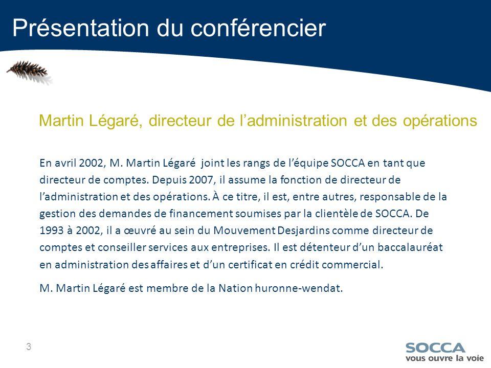 3 Martin Légaré, directeur de ladministration et des opérations Présentation du conférencier En avril 2002, M.