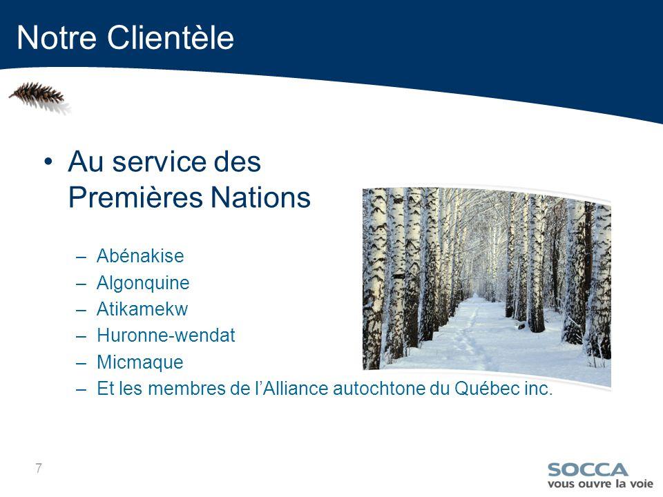 7 Notre Clientèle Au service des Premières Nations –Abénakise –Algonquine –Atikamekw –Huronne-wendat –Micmaque –Et les membres de lAlliance autochtone du Québec inc.