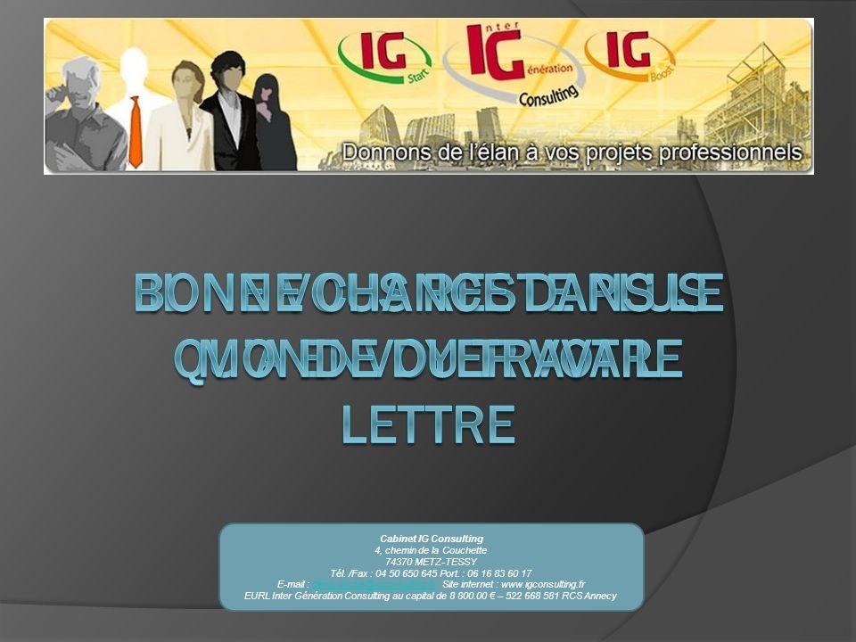 Cabinet IG Consulting 4, chemin de la Couchette 74370 METZ-TESSY Tél. /Fax : 04 50 650 645 Port. : 06 16 83 60 17 E-mail : denis.michel@igconsulting.f