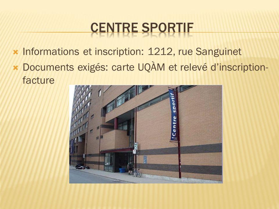 Informations et inscription: 1212, rue Sanguinet Documents exigés: carte UQÀM et relevé dinscription- facture