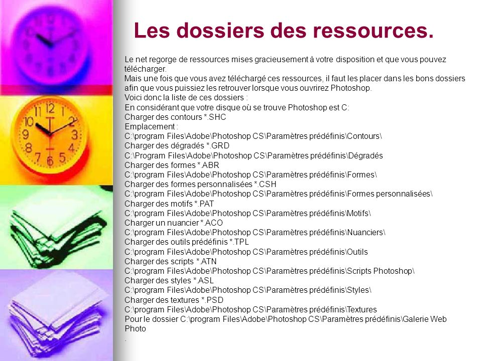 Les dossiers des ressources.