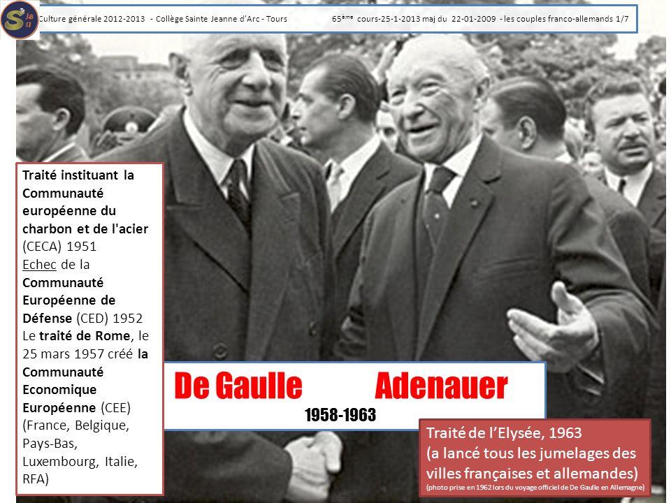 De GaulleAdenauer 1958-1963 Traité de lElysée, 1963 (a lancé tous les jumelages des villes françaises et allemandes) (photo prise en 1962 lors du voya