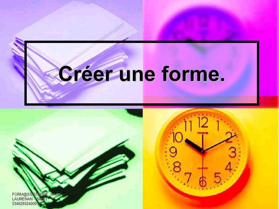 Créer une forme. FORM@SSISTANCE SASU - LAURENAN - SIRET 53462852400017