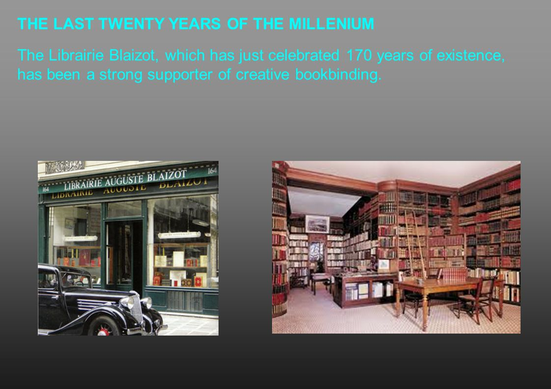 THE LAST TWENTY YEARS OF THE MILLENIUM The Librairie Blaizot, which has just celebrated 170 years of existence, has been a strong supporter of creativ
