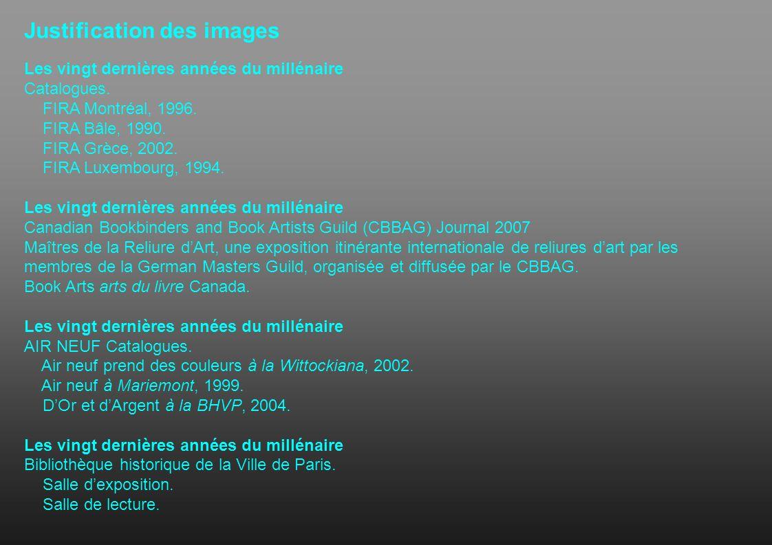 Justification des images Les vingt dernières années du millénaire Catalogues. FIRA Montréal, 1996. FIRA Bâle, 1990. FIRA Grèce, 2002. FIRA Luxembourg,