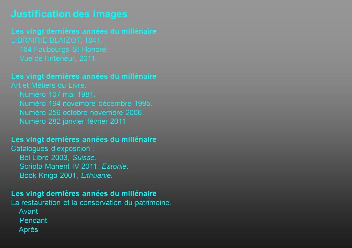 Justification des images Les vingt dernières années du millénaire LIBRAIRIE BLAIZOT, 1841. 164 Faubourgs St-Honoré. Vue de lintérieur, 2011. Les vingt