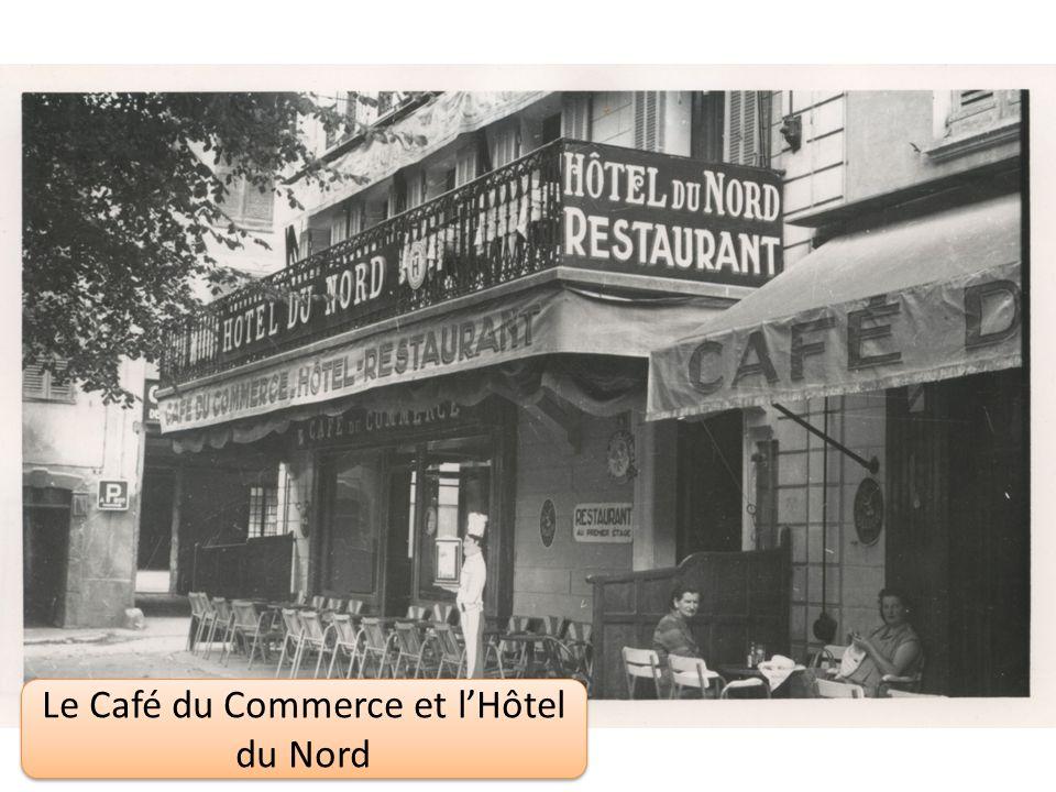 Le Café du Commerce Le Café du Commerce et lHôtel du Nord