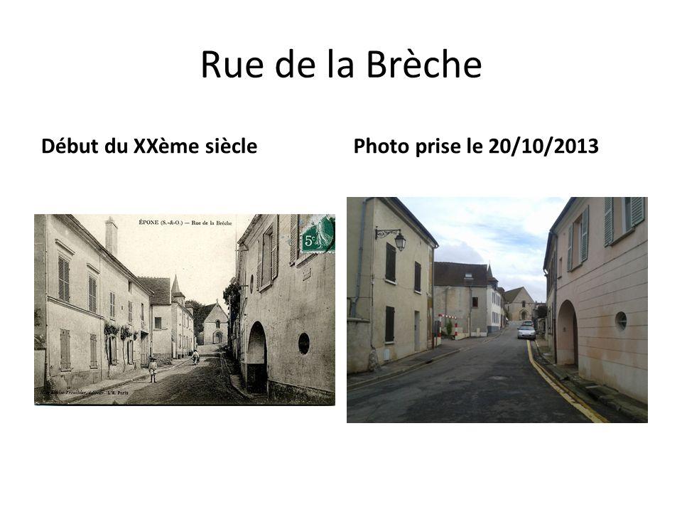 Rue de la Brèche Début du XXème sièclePhoto prise le 20/10/2013
