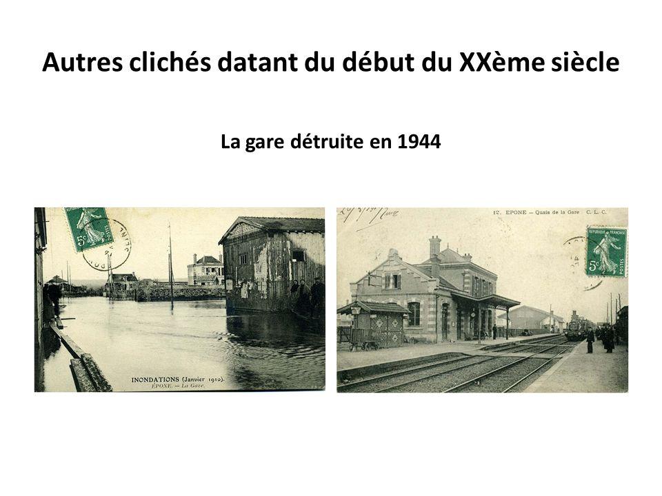 Autres clichés datant du début du XXème siècle La gare détruite en 1944