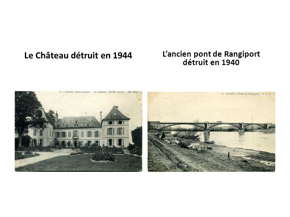 Le Château détruit en 1944 Lancien pont de Rangiport détruit en 1940