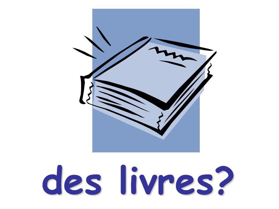 des livres?