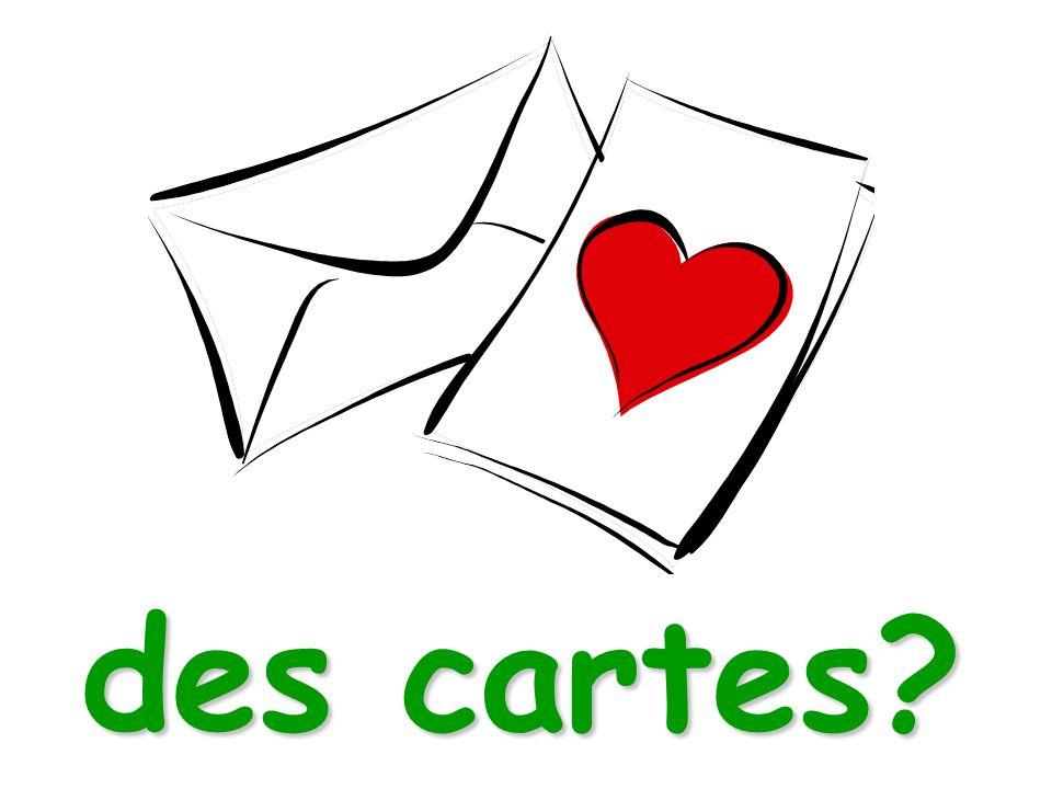 des cartes?
