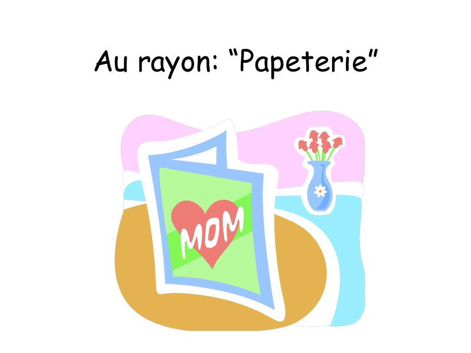 Au rayon: Papeterie