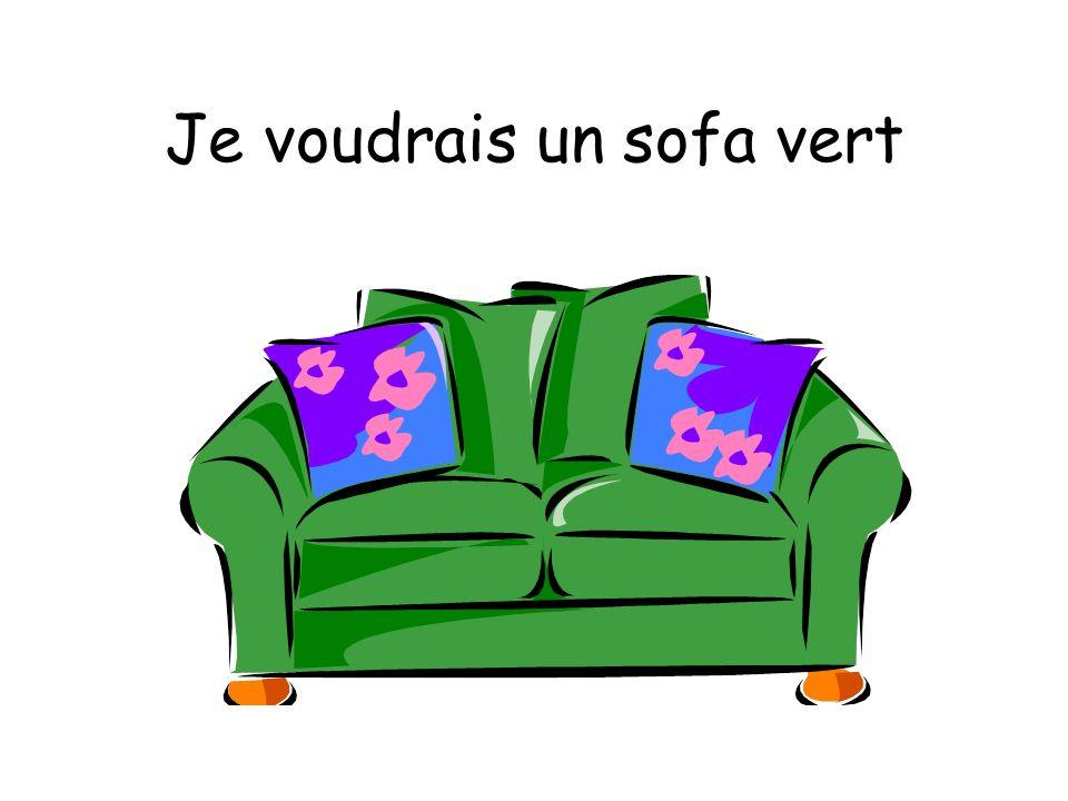 Je voudrais un sofa vert