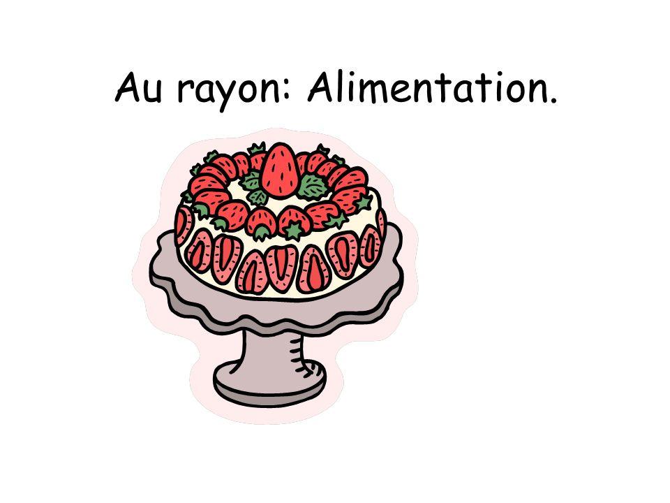 Au rayon: Alimentation.