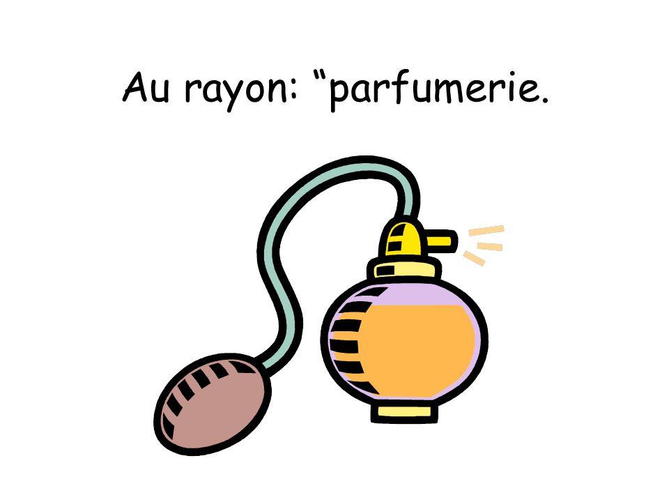 Au rayon: parfumerie.