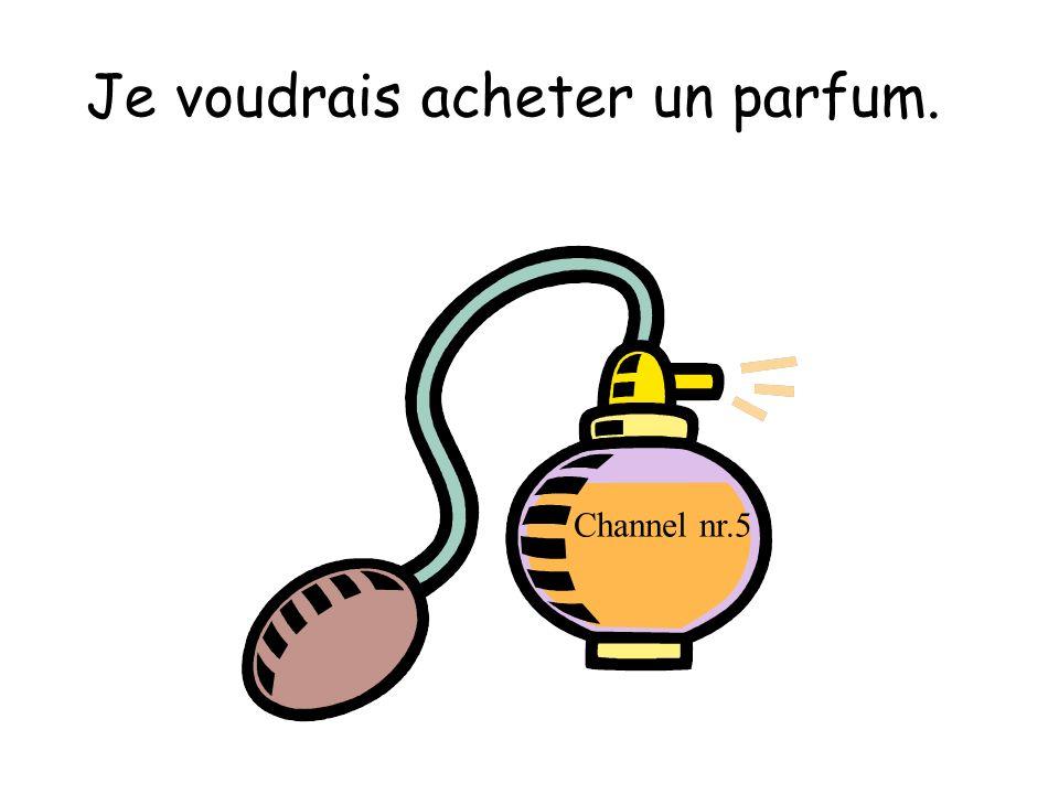 Je voudrais acheter un parfum. Channel nr.5