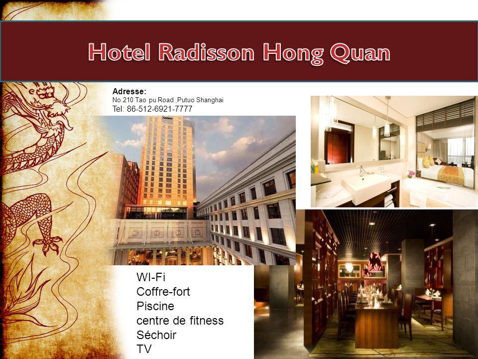 Adresse: No.210 Tao pu Road,Putuo Shanghai Tel: 86-512-6921-7777 WI-Fi Coffre-fort Piscine centre de fitness Séchoir TV