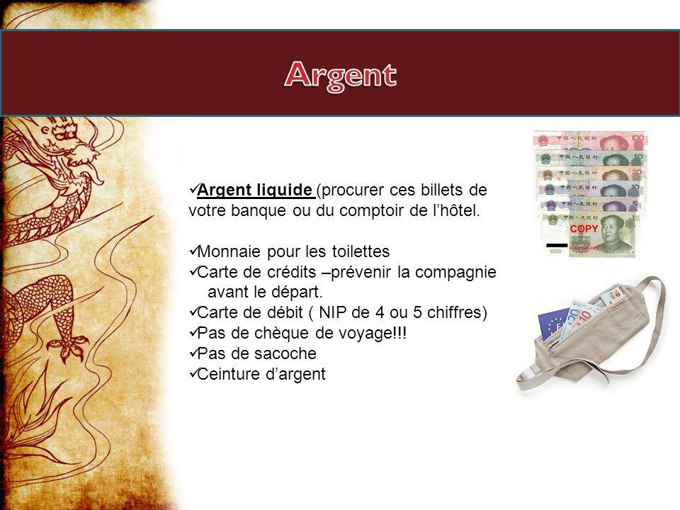 Argent liquide (procurer ces billets de votre banque ou du comptoir de lhôtel. Monnaie pour les toilettes Carte de crédits –prévenir la compagnie avan