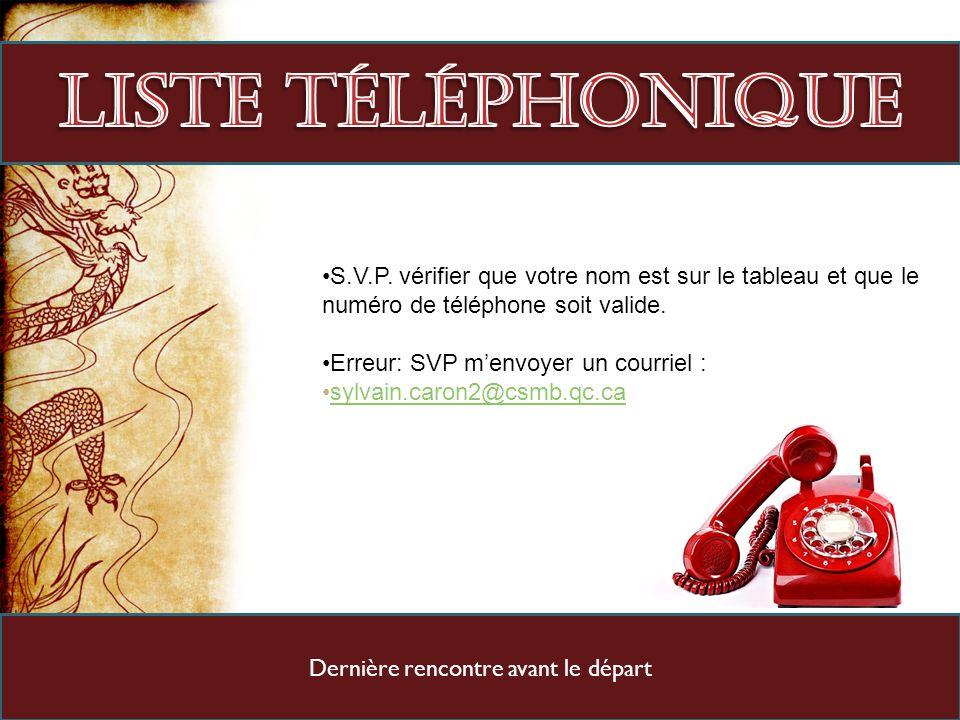 S.V.P. vérifier que votre nom est sur le tableau et que le numéro de téléphone soit valide. Erreur: SVP menvoyer un courriel : sylvain.caron2@csmb.qc.