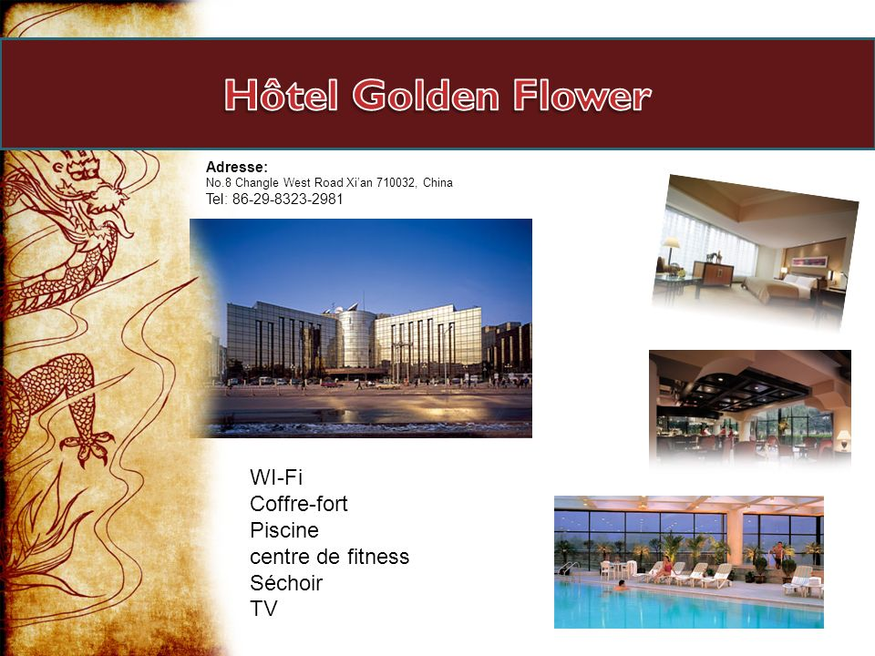 Adresse: No.8 Changle West Road Xian 710032, China Tel: 86-29-8323-2981 WI-Fi Coffre-fort Piscine centre de fitness Séchoir TV