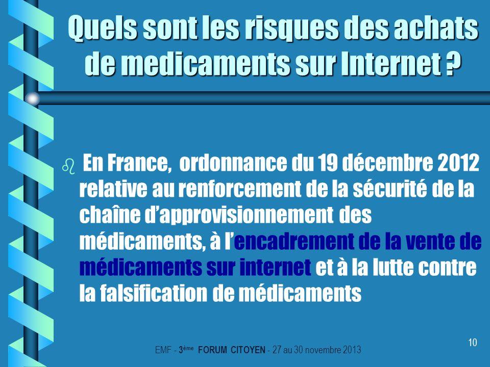 10 b b En France, ordonnance du 19 décembre 2012 relative au renforcement de la sécurité de la chaîne dapprovisionnement des médicaments, à lencadreme