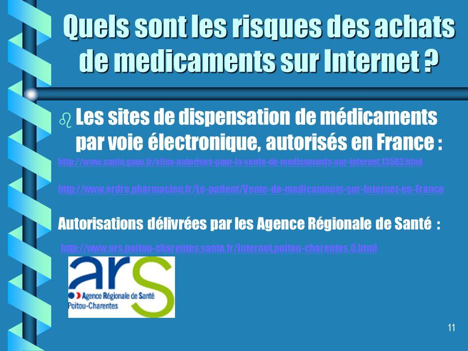 11 b b Les sites de dispensation de médicaments par voie électronique, autorisés en France : http://www.sante.gouv.fr/sites-autorises-pour-la-vente-de