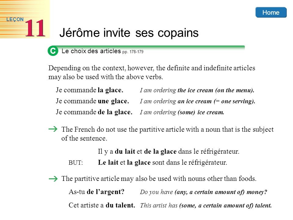 Home Jérôme invite ses copains 11 LEÇON C Le choix des articles pp. 178-179 Depending on the context, however, the definite and indefinite articles ma