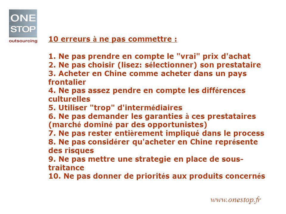 www.onestop.fr 10 erreurs à ne pas commettre : 1.