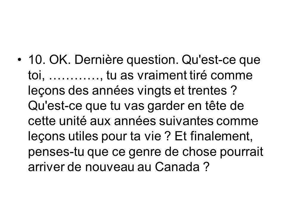 10. OK. Dernière question.
