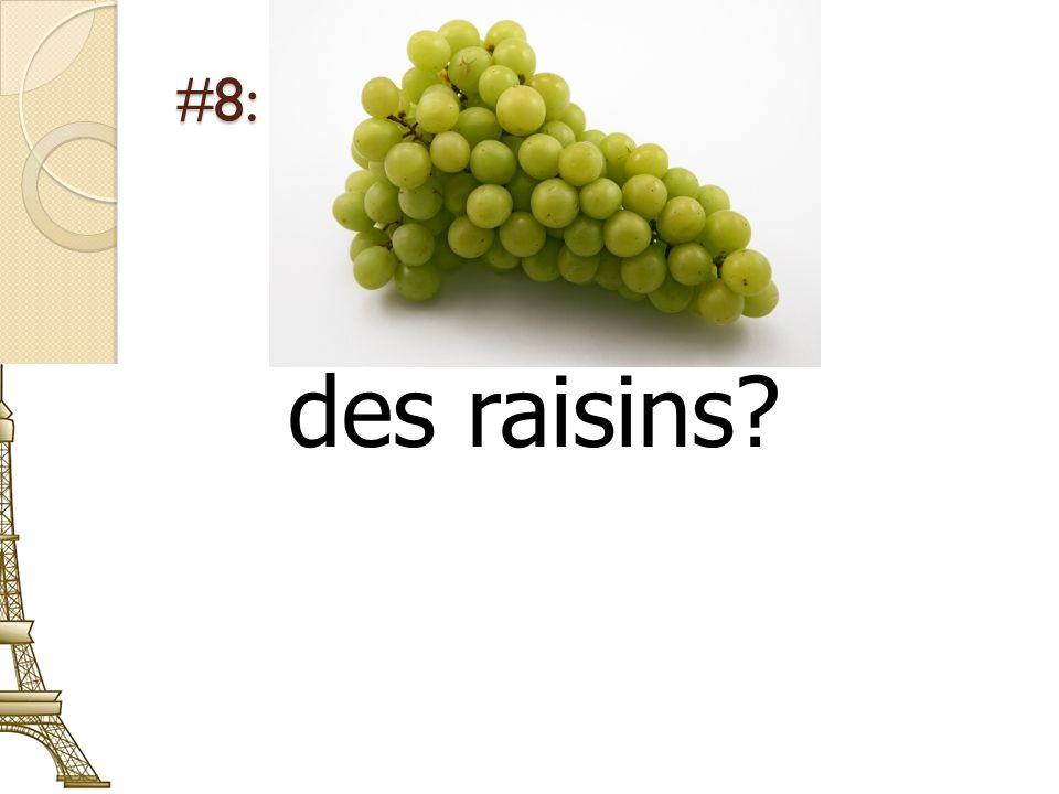 #8: des raisins