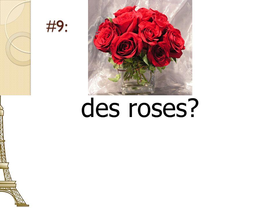 #9: des roses?
