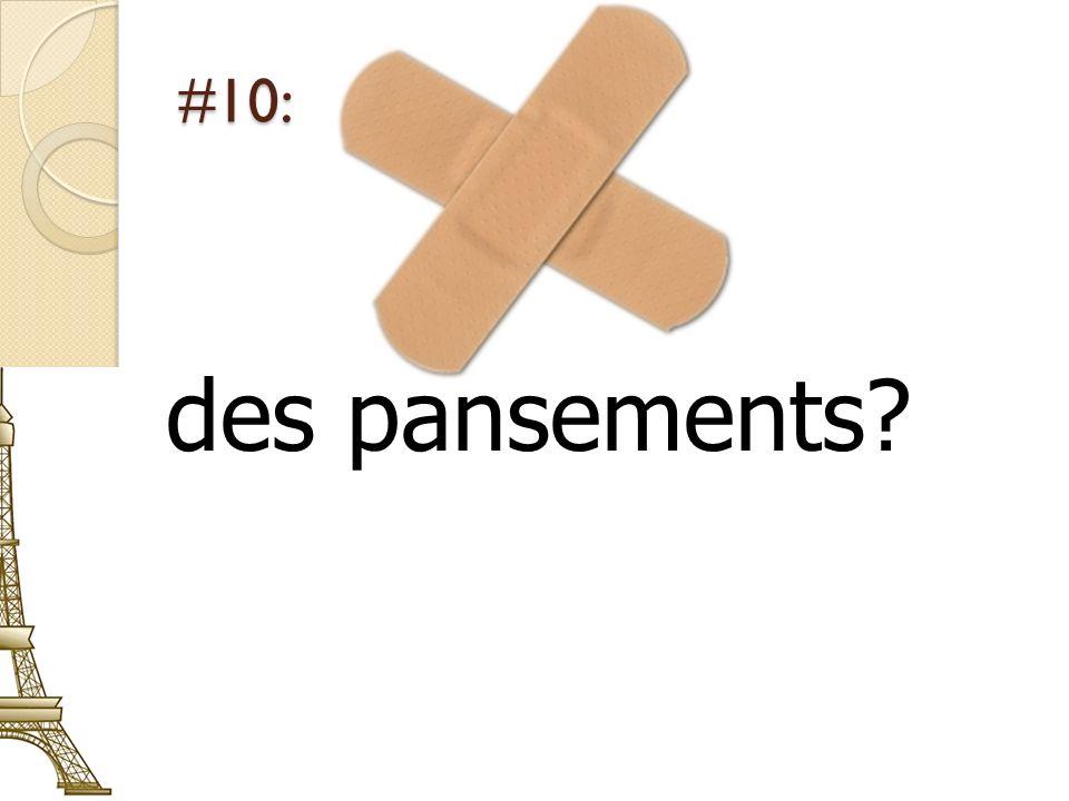 #10: des pansements?