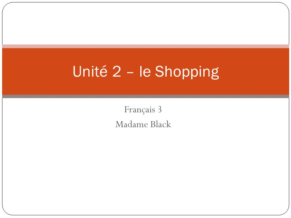 Français 3 Madame Black Unité 2 – le Shopping