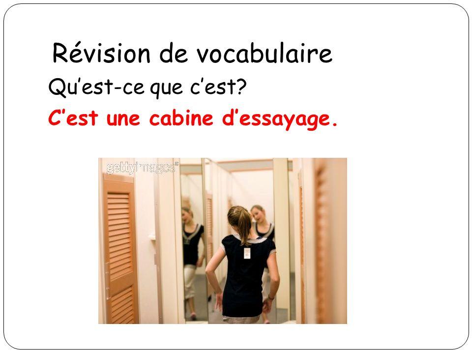 Révision de vocabulaire Quest-ce que cest? Cest une cabine dessayage.