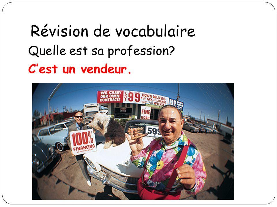 Révision de vocabulaire Quelle est sa profession? Cest un vendeur.