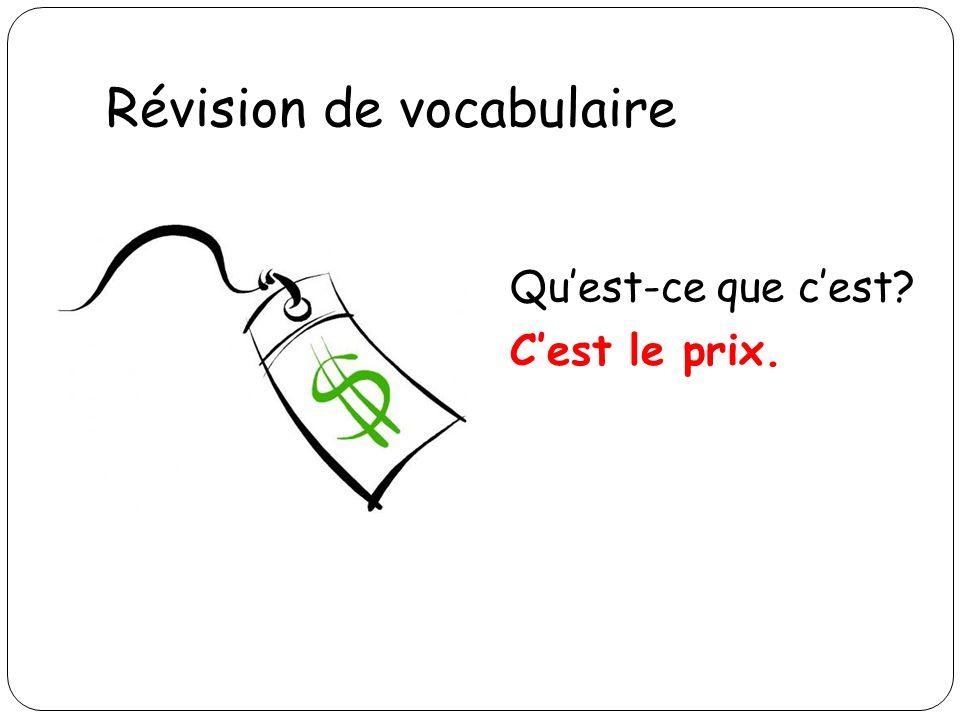 Révision de vocabulaire Quest-ce que cest? Cest le prix.