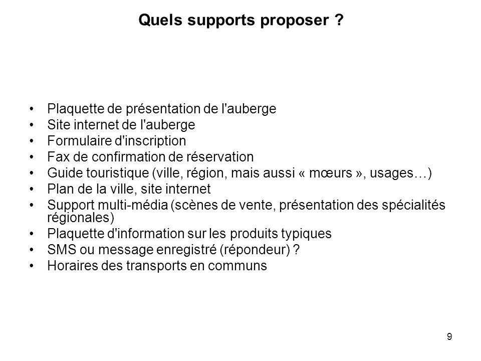 9 Quels supports proposer .