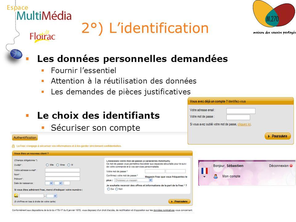2°) Lidentification Les données personnelles demandées Fournir lessentiel Attention à la réutilisation des données Les demandes de pièces justificativ