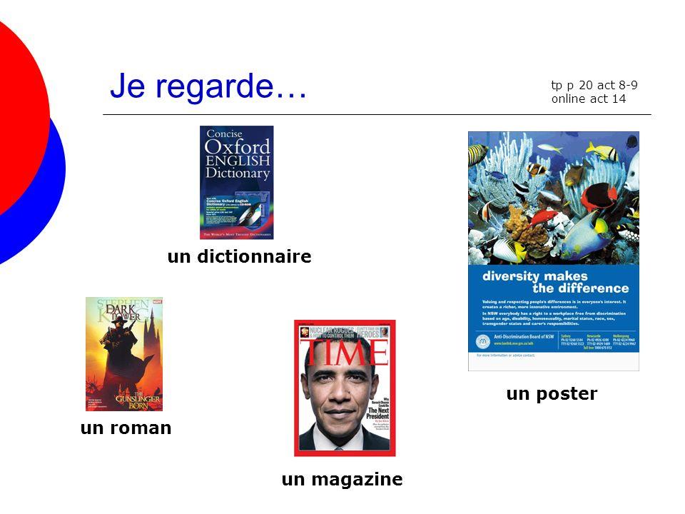 Je regarde… un dictionnaire un roman un magazine un poster tp p 20 act 8-9 online act 14