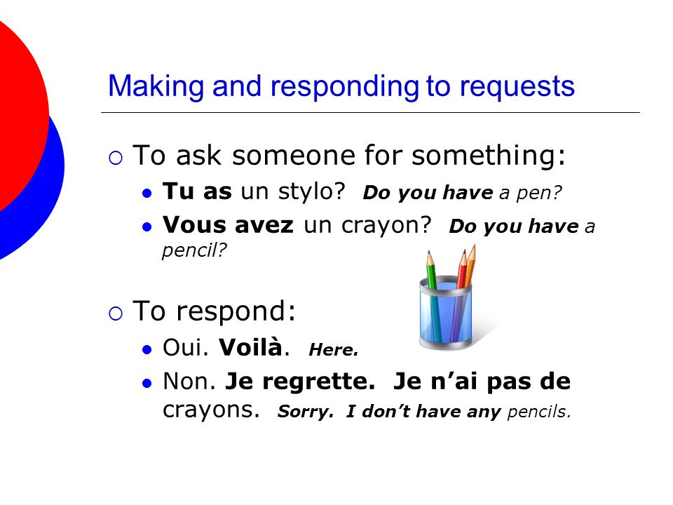 Telling what… Youd like: Je voudrais un sac.Id like a bag/backpack.