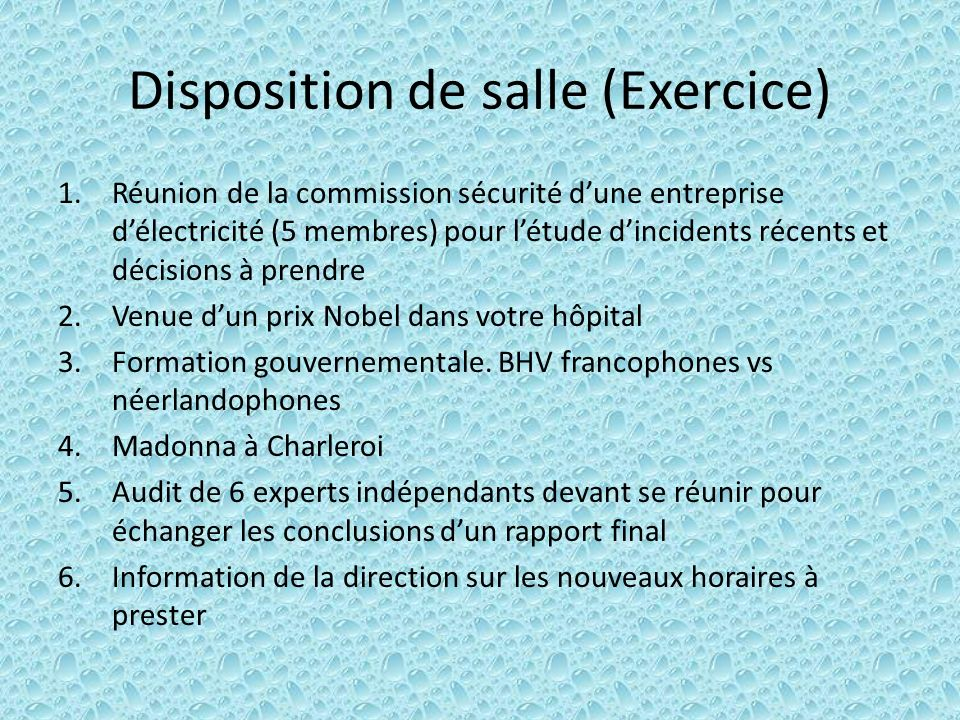 Disposition de salle (Exercice) 1.Réunion de la commission sécurité dune entreprise délectricité (5 membres) pour létude dincidents récents et décisio