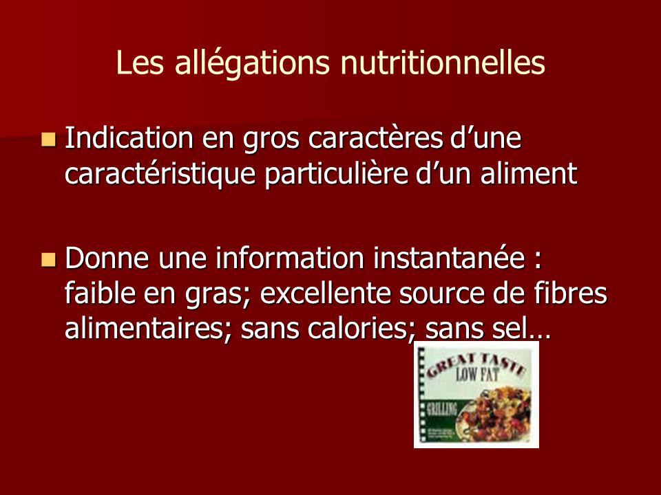 Les allégations nutritionnelles Indication en gros caractères dune caractéristique particulière dun aliment Indication en gros caractères dune caracté