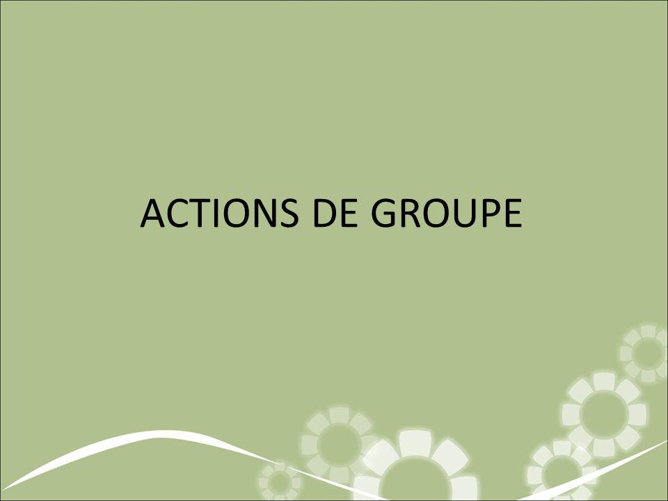 ACTIONS DE GROUPE