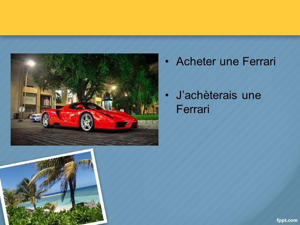Acheter une Ferrari Jachèterais une Ferrari
